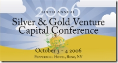 Silver and Gold Venture Capital Conference will be held October 3 and 4 at the Peppermill Hotel in Reno, NV